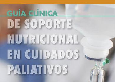 GUÍA CLÍNICA DE SOPORTE NUTRICIONAL EN CUIDADOS PALIATIVOS
