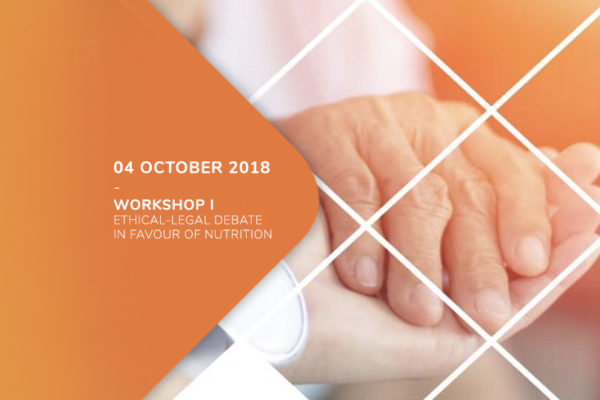 Conference / workshop I – Ethical-legal debate in favour of nutrition